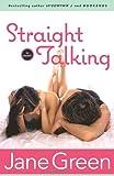Straight Talking, Jane Green, 0767915593
