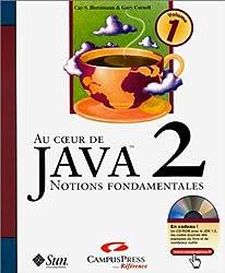 Au coeur de Java 2 - Volume 1 : Notions fondamentales (avec CD)