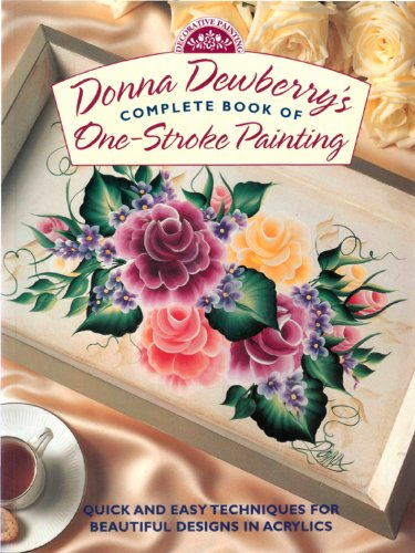 Donna Dewberry's Complete Book of One-Stroke Painting (Decorative ()