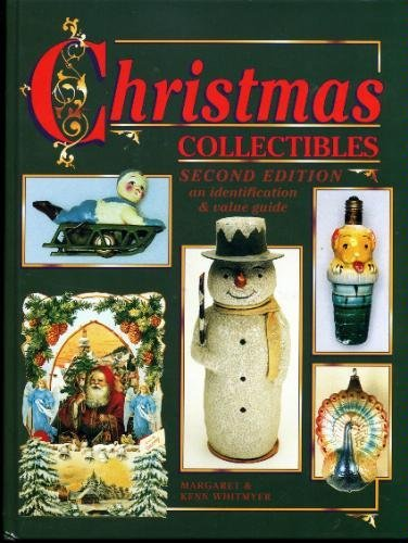 Christmas Collectibles: An Identification and Value Guide