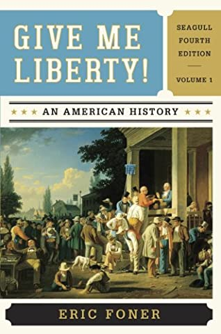 Give Me Liberty! An American History (Give Me Liberty Vol 2)
