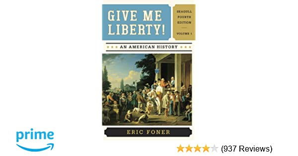 Amazon give me liberty an american history vol 1 amazon give me liberty an american history vol 1 9780393920307 eric foner books fandeluxe Gallery