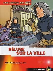 Les héros du 18, Tome 3 : Déluge sur la ville par Desplat-Duc