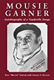 img - for Mousie Garner: Autobiography of a Vaudeville Stooge book / textbook / text book