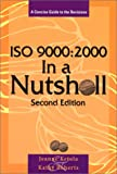 ISO 9000 - 2000 in a Nutshell : A Concise Guide to the Revisions, Ketola, Jeanne and Roberts, Kathy, 0965044599