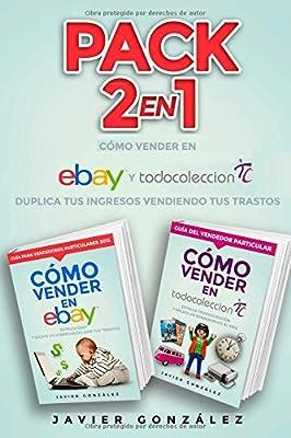 Pack 2 en 1: Cómo ganar dinero con Ebay y Todocoleccion: Duplica ...