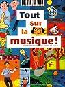 Tout sur la musique!: Le guide indispensable pour s'initier à la musique par Rosenfeld