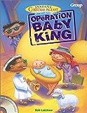 Operation Baby King, Bob Latchaw, 0764422308
