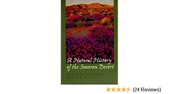 A natural history of the sonoran desert arizona sonora desert a natural history of the sonoran desert arizona sonora desert museum steven j phillips patricia wentworth comus 9780520219809 amazon books fandeluxe Image collections