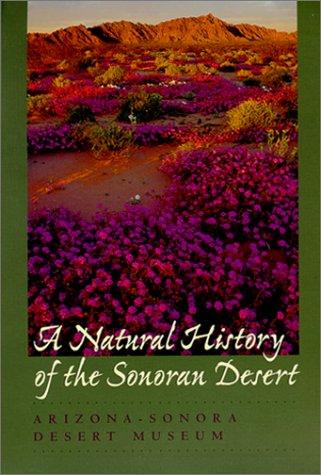 (A Natural History of the Sonoran Desert (Arizona-Sonora Desert Museum) )