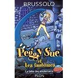 Peggy Sue et les fantômes: La bête des souterrains