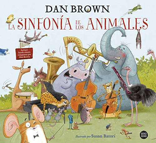 La sinfonía de los animales: El primer libro infantil de Dan Brown (Baobab)(Español) Tapa dura – 1 septiembre 2020