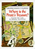 img - for Where Is the Pirate's Treasure?: Follow the Clues to Unravel the Mystery (Solve It Yourself Series) book / textbook / text book