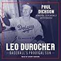 Leo Durocher: Baseball's Prodigal Son Audiobook by Paul Dickson Narrated by Barry Abrams