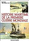 Histoire maritime de la première guerre mondiale par Antier