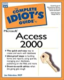 The Complete Idiot's Guide to Microsoft Access 2000, Joe Habraken, 0789719002