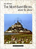 Front cover for the book The Mont-Saint-Michel Stone By Stone by Marc Deceneux