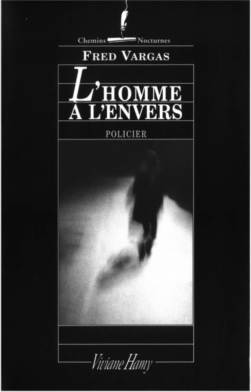 L Homme A L Envers Fred Vargas 9782744132339 Amazon Com
