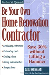 Be Your Own Home Renovation Contractor: Save 30% Without Lifting a Hammer Paperback
