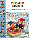 noddy and big ears - Big Ears to the Rescue (Toy Town Stories)