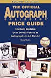 The Official Autograph Collector Price Guide: Over 60,000 Values to Autographs in All Fields!