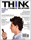 THINK Public Relations Plus MySearchLab with EText, Wilcox, Dennis L. and Cameron, Glen T., 0205916783