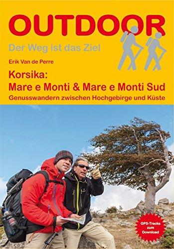 Korsika: Mare e Monti & Mare e Monti Sud: Genusswandern zwischen Hochgebirge und Küste (Der Weg ist das Ziel, Band 289)