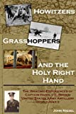 Howitzers, Grasshoppers, and the Holy Right Hand, John Niesel, 0615256333