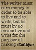 """""""The writer must earn money in order to..."""" quote by Karl Marx, laser engraved on wooden plaque - Size: 8""""x10"""""""