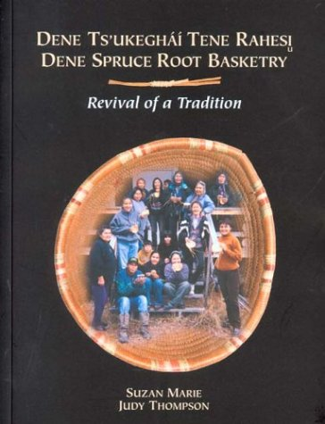 Dene Spruce Root Basketry: Revival of a Tradition (Mercury Series (0316-1854)) ebook