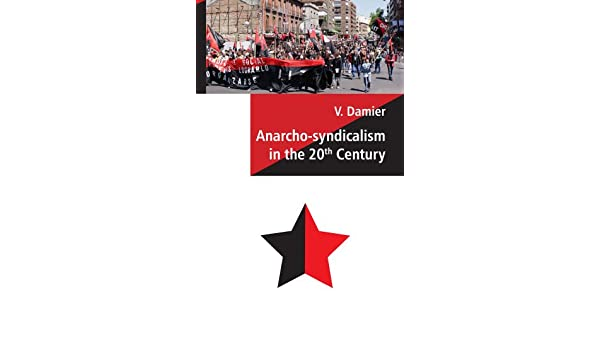 Anarcho syndicalism in the 20th century v damier 9780973782769 anarcho syndicalism in the 20th century v damier 9780973782769 amazon books fandeluxe Gallery