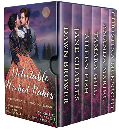 Delectable Wicked Rakes: A Historical Romance Collection ()