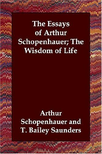 the essays of arthur schopenhauer the art of controversy Arthur schopenhauer  and his last book of sombre essays and aphorisms  and that the only way to escape the suffering inherent in a world of will was through art.