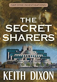 The Secret Sharers (Sam Dyke Investigations Book 6) by [Dixon, Keith]