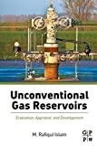 Unconventional Gas Reservoirs: Evaluation, Appraisal, and Development