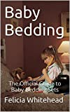Baby Bedding: The Official Guide to Baby Bedding Sets