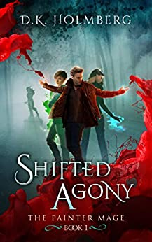 Shifted Agony (The Painter Mage Book 1) by [Holmberg, D.K.]