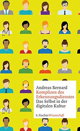 Komplizen des Erkennungsdienstes: Das Selbst in der digitalen Kultur (German Edition)