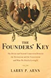 The Founders' Key: The Divine and Natural Connection Between the Declaration and the Constitution and What We Risk by Losing It (kindle edition)