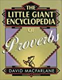 The Little Giant Encyclopedia of Proverbs, David Macfarlane, 0806974893