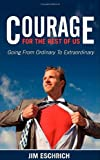 Courage for the Rest of US, Jim Eschrich, 1600376878