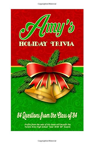 Read Online Amy's Holiday Trivia: 84 Questions from the Class of '84 pdf