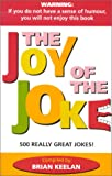 img - for The Joy of the Joke: 500 Really Great Jokes! book / textbook / text book
