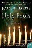 Holy Fools: A Novel