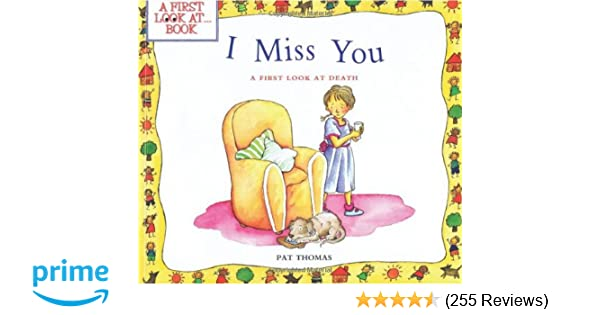 c3ead16233 I Miss You: A First Look at Death: Pat Thomas, Leslie Harker:  9780764117640: Amazon.com: Books