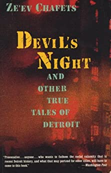 Devil's Night: And Other True Tales of Detroit by [Chafets, Ze'ev]