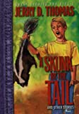 A Skunk by the Tail (Great Stories for Kids)