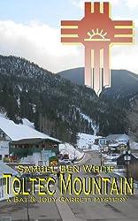 Toltec Mountain (a Bat & Jody Garrett mystery Book 2)