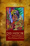 Red Medicine: Traditional Indigenous Rites of