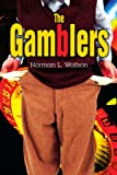 The Gamblers, Norman Wolfson, 0595356419